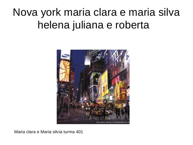 Nova york maria clara e maria silva  helena juliana e roberta  Maria clara e Maria silvia turma 401