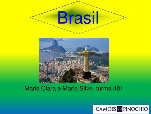 Brasil Maria Clara e Maria Silva turma 401