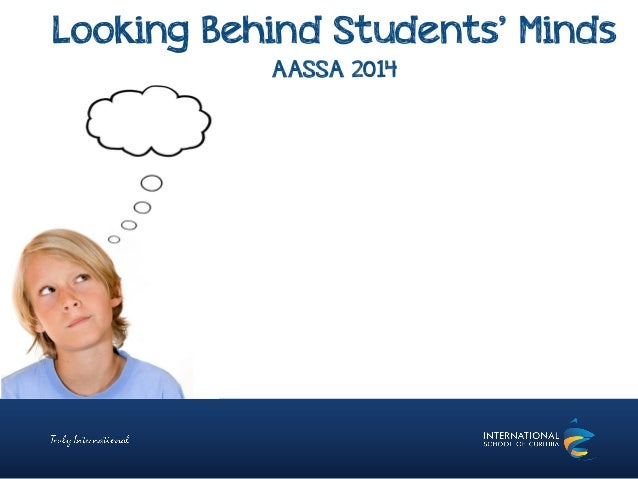 Looking Behind Students' Minds AASSA 2014