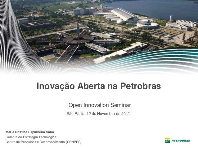 Inovação Aberta na Petrobras                                      Open Innovation Seminar                                 ...