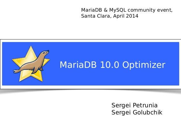 Notice: MySQL is a registered trademark of Sun Microsystems, Inc. Sergei Petrunia Sergei Golubchik MariaDB & MySQL communi...