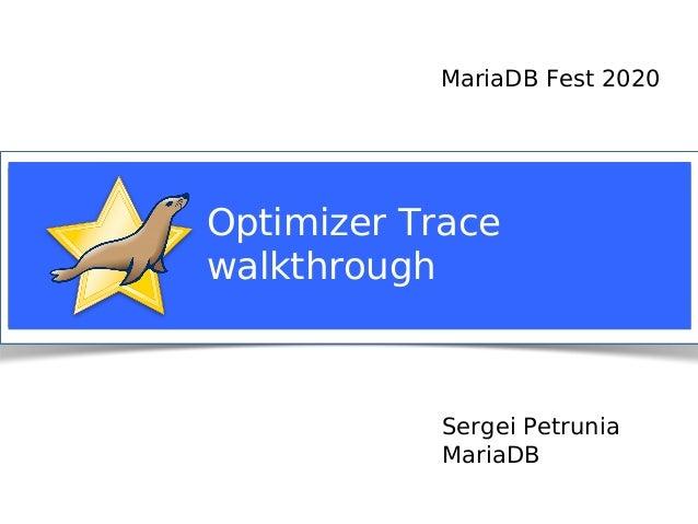 Sergei Petrunia MariaDB Optimizer Trace walkthrough MariaDB Fest 2020