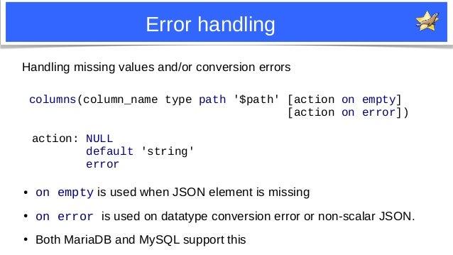 24 Error handling columns(column_name type path '$path' [action on empty] [action on error]) Handling missing values and/o...