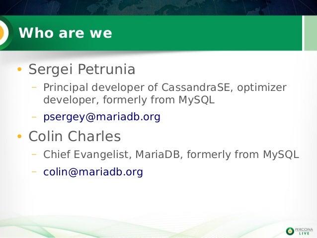 Maria db cassandra interoperability cassandra storage engine in mariadb Slide 2