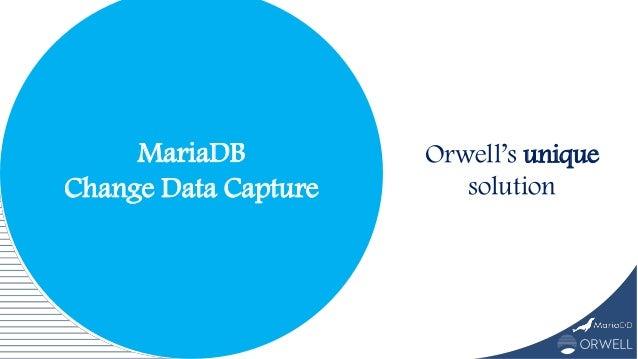 MariaDB Change Data Capture Orwell's unique solution