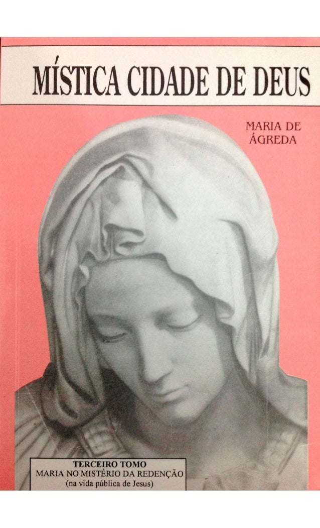 MÍSTICACIDADEDEDEUS MARIA DL ÁQRCDA TERCEIRO TOMO MARIA NO MISTÉRIO DA REDENÇÃO (na vida pública de Jesus)