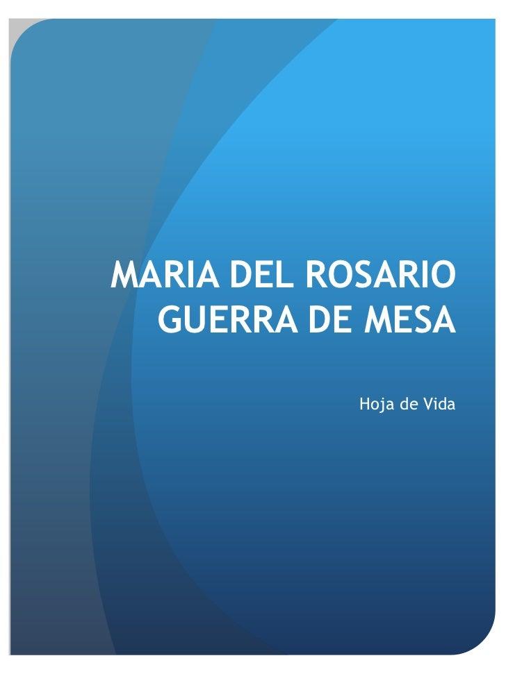 MARIA DEL ROSARIO GUERRA DE MESA<br />Hoja de Vida<br />