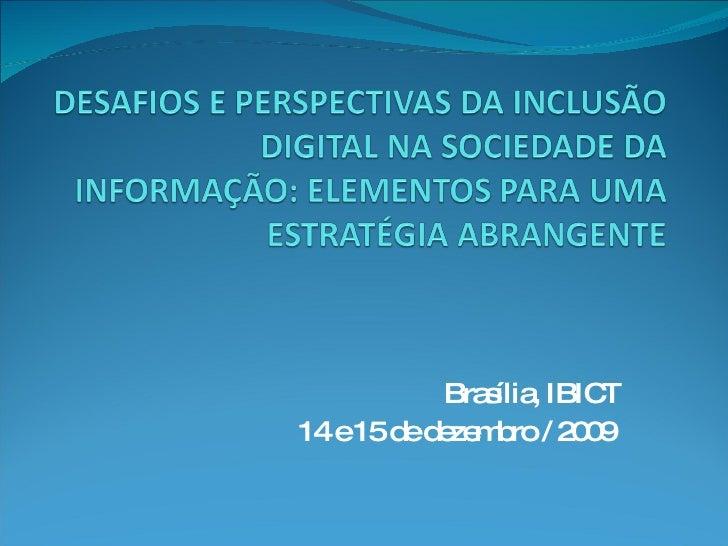 Brasília, IBICT 14 e 15 de dezembro / 2009