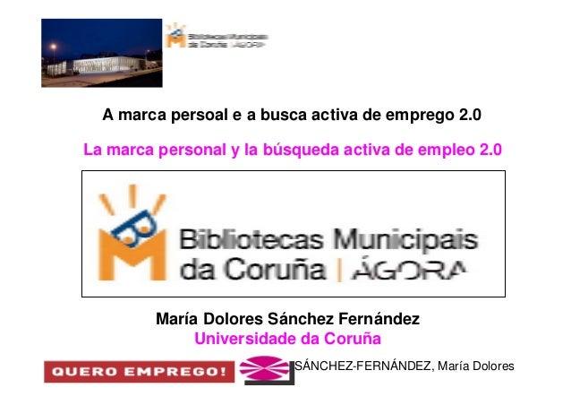 A marca persoal e a busca activa de emprego 2.0La marca personal y la búsqueda activa de empleo 2.0         María Dolores ...