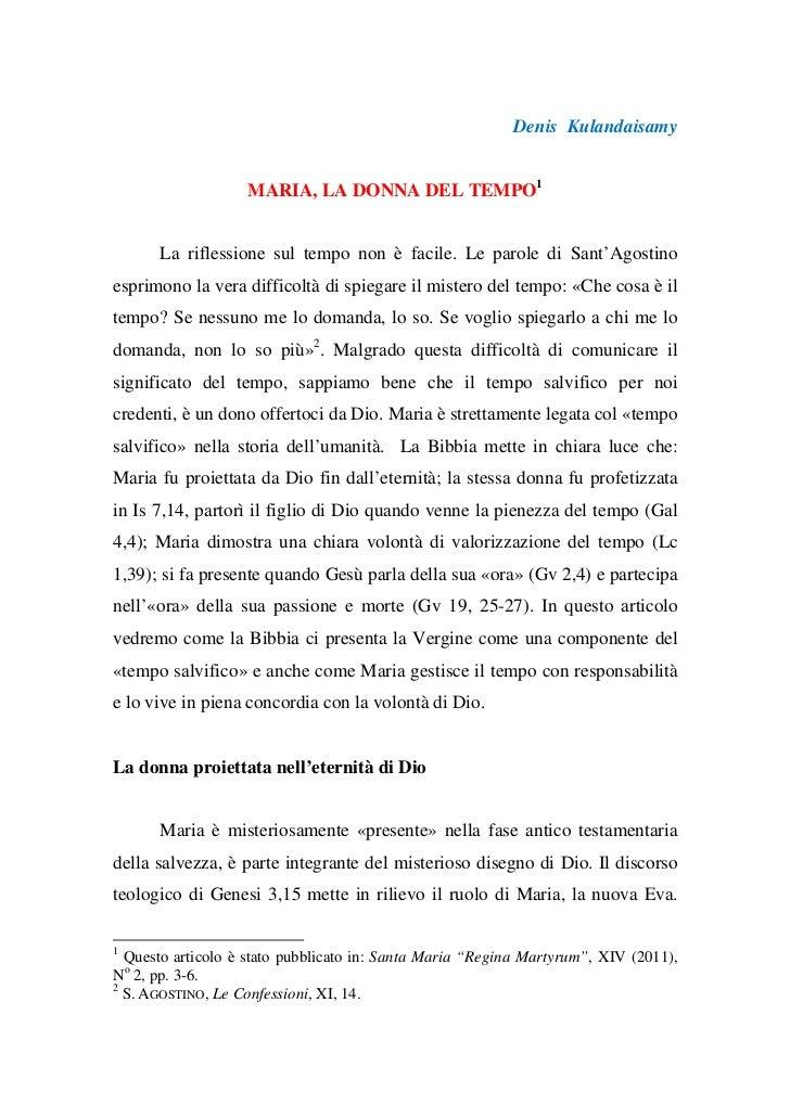 Denis Kulandaisamy                   MARIA, LA DONNA DEL TEMPO1      La riflessione sul tempo non è facile. Le parole di S...