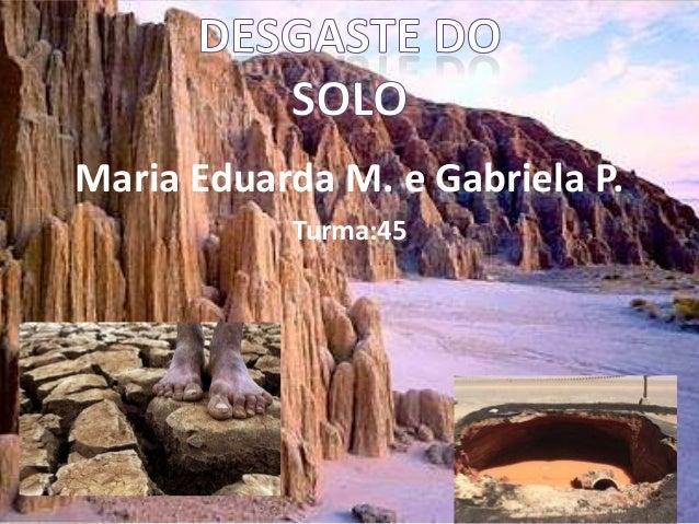 Maria Eduarda M. e Gabriela P.Turma:45