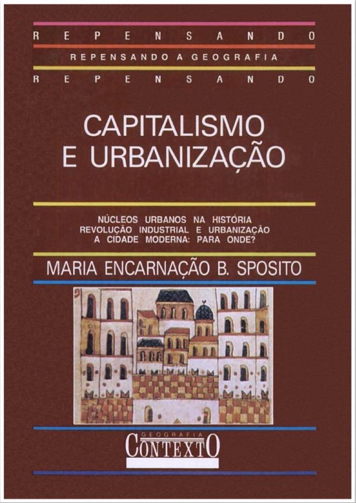 Maria Encarnação Beltrão Sposito   Capitalismo e Urbanização     Esta obra foi digitalizada pelo grupo Digital Source para...