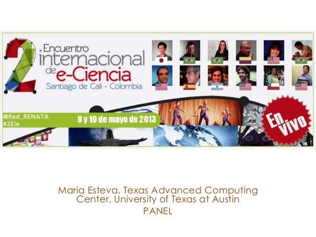 Maria Esteva, Texas Advanced ComputingCenter, University of Texas at AustinPANEL