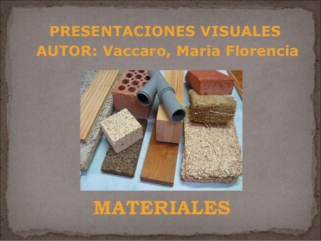 PRESENTACIONES VISUALES  AUTOR: Vaccaro, Maria Florencia  MATERIALES