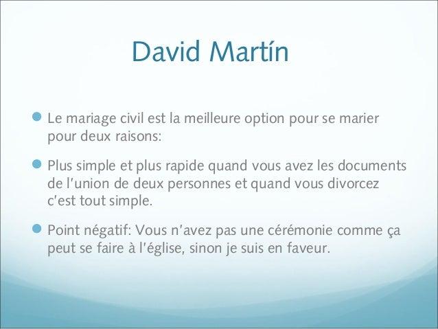 David Martín Le mariage civil est la meilleure option pour se marier pour deux raisons: Plus simple et plus rapide quand...