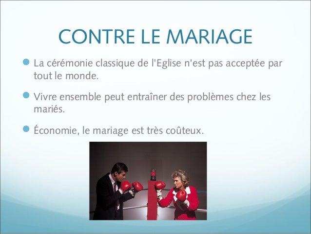 CONTRE LE MARIAGE La cérémonie classique de l'Eglise n'est pas acceptée par tout le monde. Vivre ensemble peut entraîner...