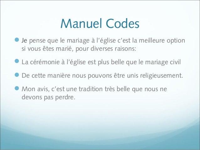 Manuel Codes Je pense que le mariage à l'église c'est la meilleure option si vous êtes marié, pour diverses raisons: La ...
