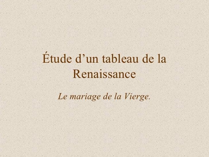 Étude d'un tableau de la Renaissance Le mariage de la Vierge.