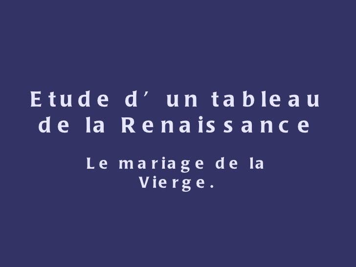 Etude d'un tableau de la Renaissance Le mariage de la Vierge.