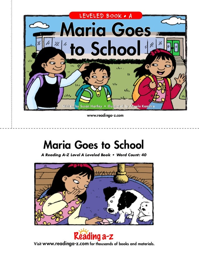 www.readinga-z.com Maria Goes to School A Reading A–Z Level ALeveled Book • Word Count: 40 Maria Goes to School Written...