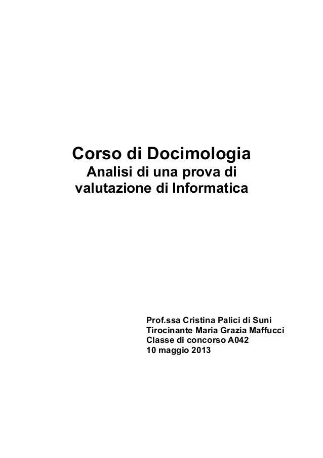 Corso di Docimologia Analisi di una prova di valutazione di Informatica  Prof.ssa Cristina Palici di Suni Tirocinante Mari...