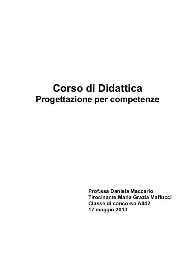 Corso di Didattica Progettazione per competenze  Prof.ssa Daniela Maccario Tirocinante Maria Grazia Maffucci Classe di con...
