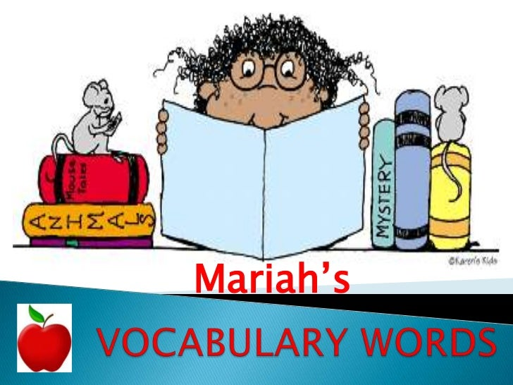 Mariah's<br /> VOCABULARY WORDS<br />