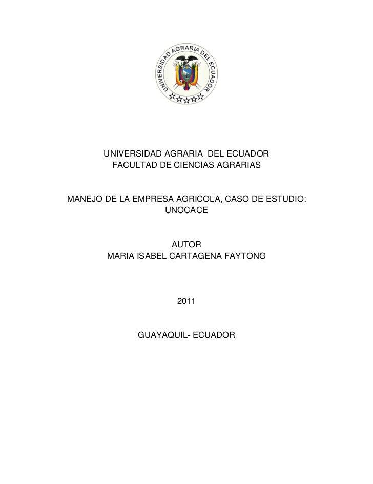 UNIVERSIDAD AGRARIA DEL ECUADOR        FACULTAD DE CIENCIAS AGRARIASMANEJO DE LA EMPRESA AGRICOLA, CASO DE ESTUDIO:       ...