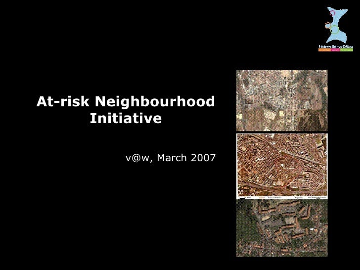 At-risk Neighbourhood Initiative v@w, March 2007