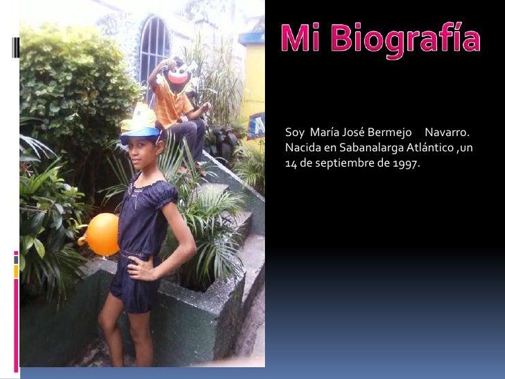 Soy María José Bermejo Navarro.Nacida en Sabanalarga Atlántico ,un14 de septiembre de 1997.