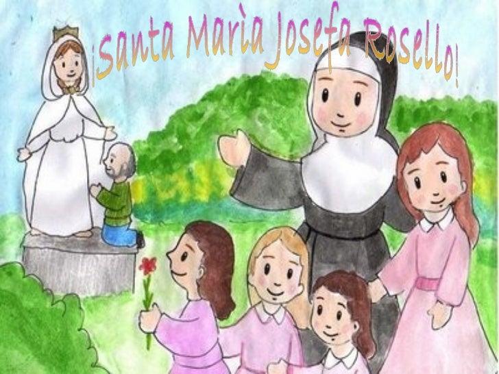 ¡Santa Marìa Josefa Rosello!