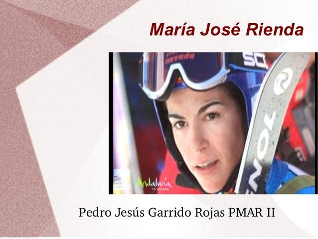 María José Rienda PedroJesúsGarridoRojasPMARII