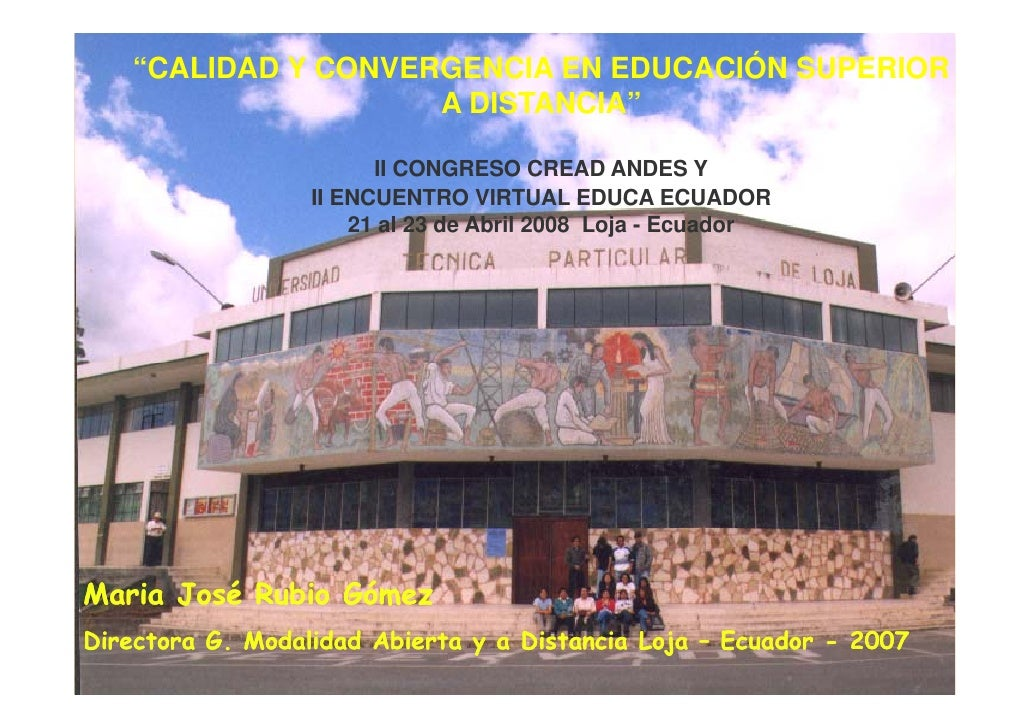 """""""CALIDAD Y CONVERGENCIA EN EDUCACIÓN SUPERIOR                     A DISTANCIA""""                          II CONGRESO CREAD ..."""