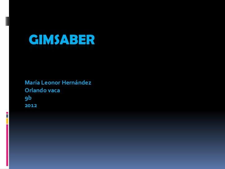 GIMSABERMaría Leonor HernándezOrlando vaca9b2012