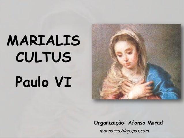 MARIALISCULTUSPaulo VIOrganização: Afonso Muradmaenossa.blogspot.com