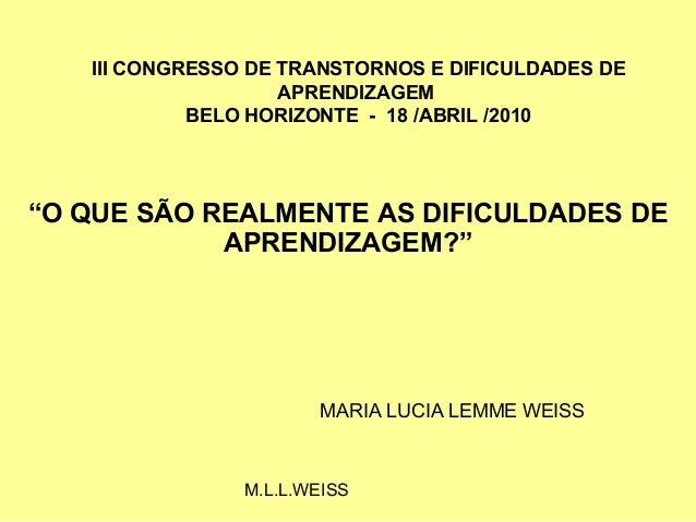 III CONGRESSO DE TRANSTORNOS E DIFICULDADES DE                    APRENDIZAGEM            BELO HORIZONTE - 18 /ABRIL /2010...