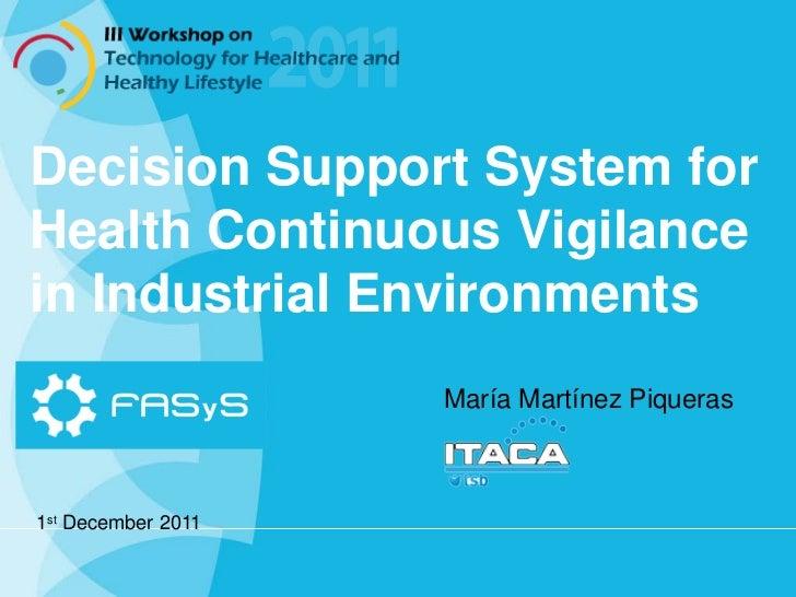 Decision Support System forHealth Continuous Vigilancein Industrial Environments                    María Martínez Piquera...