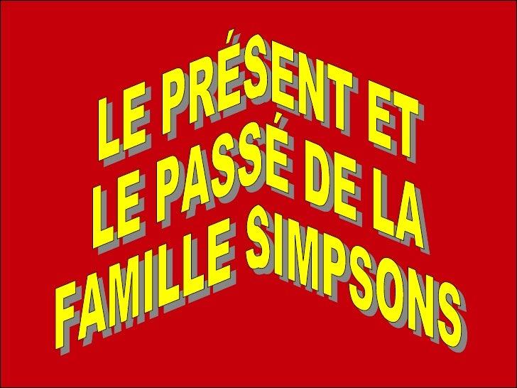 LE PRÉSENT ET  LE PASSÉ DE LA  FAMILLE SIMPSONS