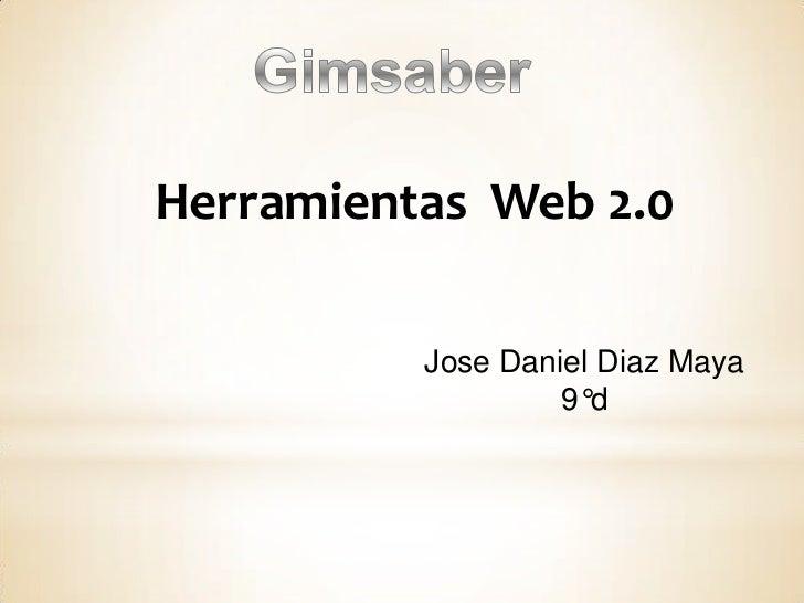 Herramientas Web 2.0          Jose Daniel Diaz Maya                   9°d