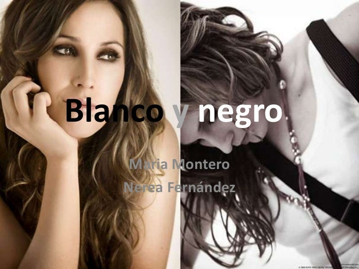 Blanco y negro    Maria Montero   Nerea Fernández