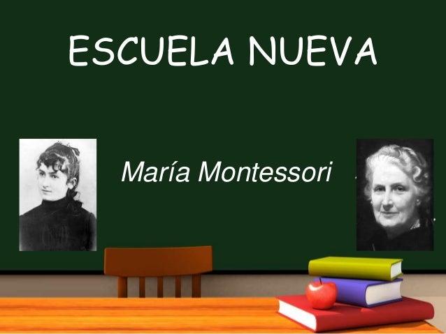 ESCUELA NUEVA María Montessori