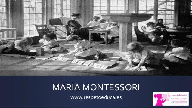 MARIA MONTESSORI www.respetoeduca.es