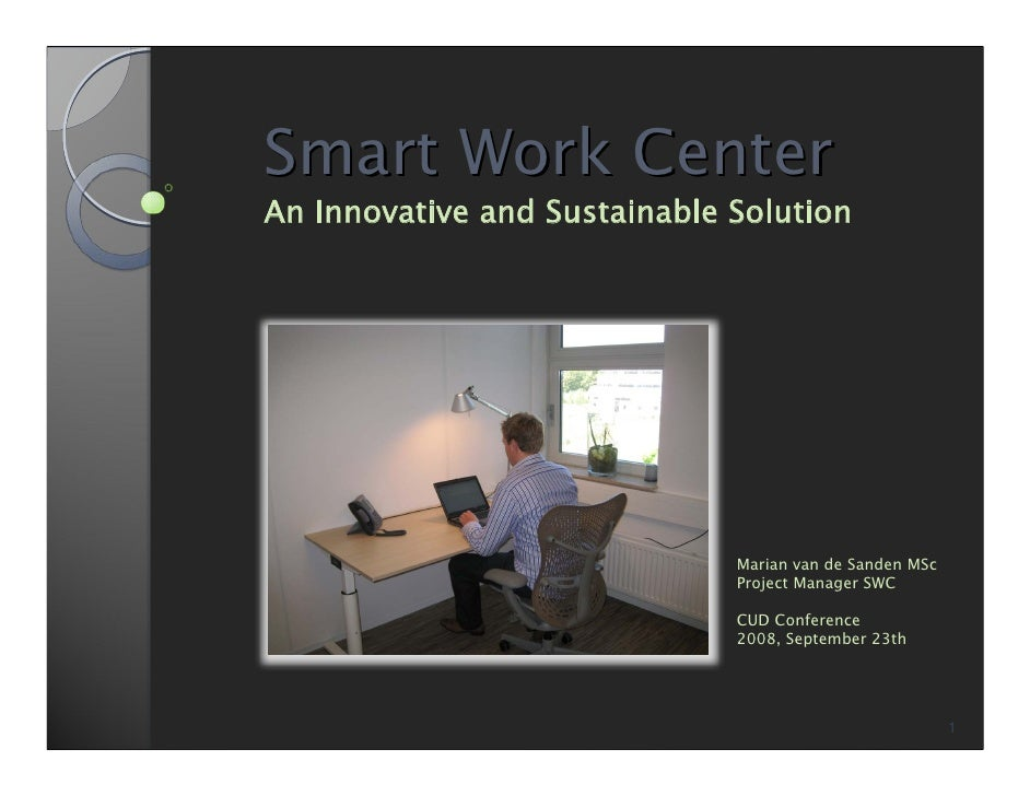 Smart Work Center An Innovative and Sustainable Solution                                   Marian van de Sanden MSc       ...
