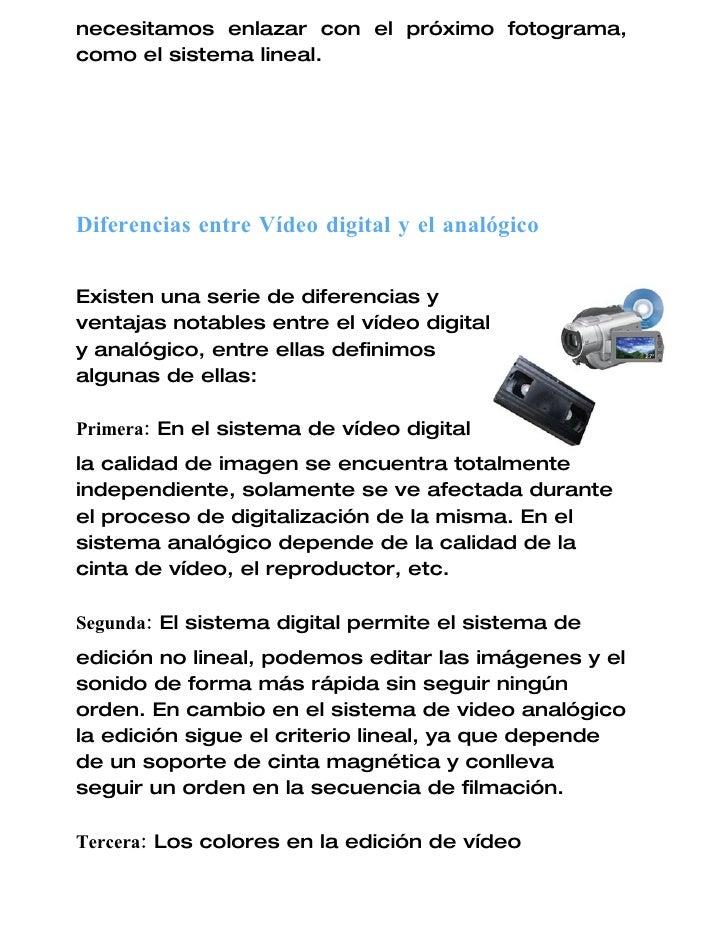 necesitamos enlazar con el próximo fotograma, como el sistema lineal.     Diferencias entre Vídeo digital y el analógico  ...