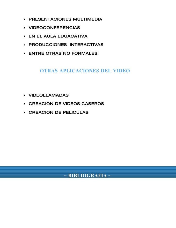 • PRESENTACIONES MULTIMEDIA  • VIDEOCONFERENCIAS  • EN EL AULA EDUACATIVA  •   PRODUCCIONES INTERACTIVAS  • ENTRE OTRAS NO...