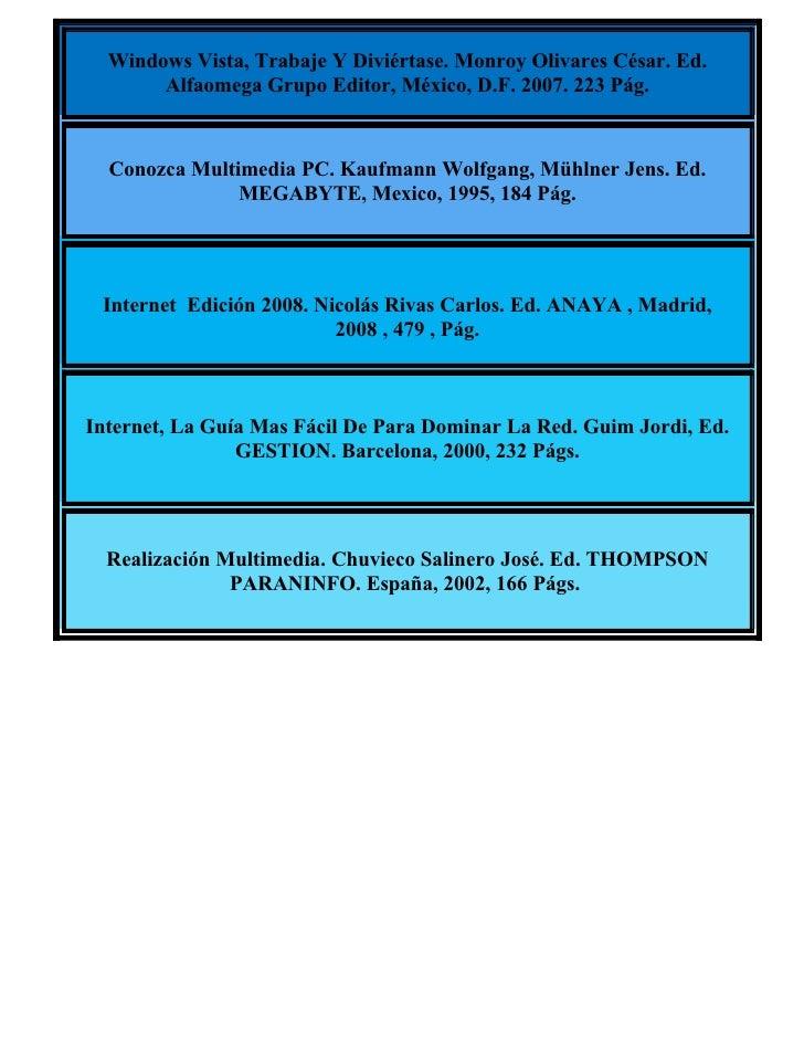 Windows Vista, Trabaje Y Diviértase. Monroy Olivares César. Ed.        Alfaomega Grupo Editor, México, D.F. 2007. 223 Pág....