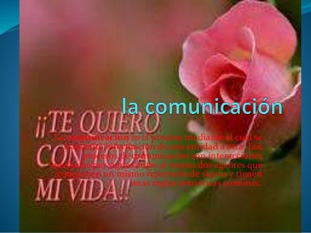 La comunicación es el proceso mediante el cual se transmite información de una entidad a otra. Los procesos de comunicació...