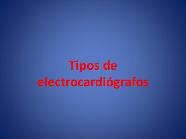 Tipos de  electrocardiógrafos