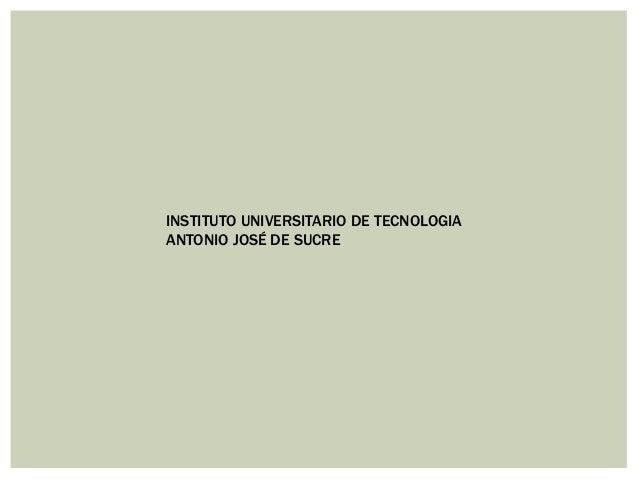 INSTITUTO UNIVERSITARIO DE TECNOLOGIA ANTONIO JOSÉ DE SUCRE