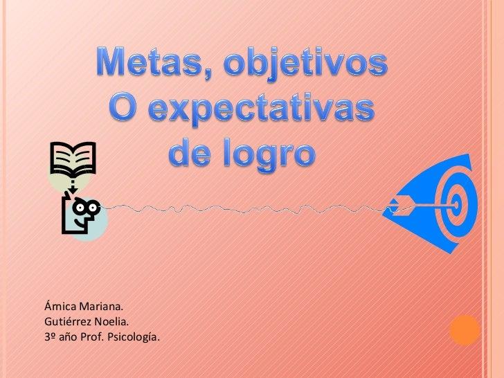 Árnica Mariana. Gutiérrez Noelia. 3º año Prof. Psicología.